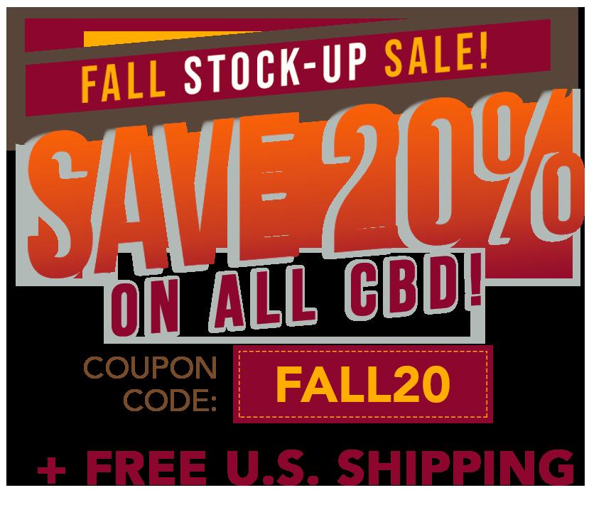Save 20% on ALL CBD, coupon code FALL20